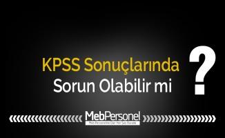 KPSS Sonuçlarında Sorun Olabilir mi?