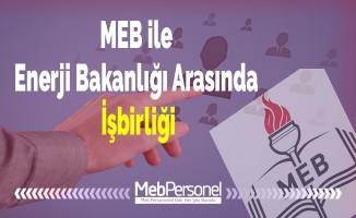 MEB ile Enerji Bakanlığı Arasında İşbirliği