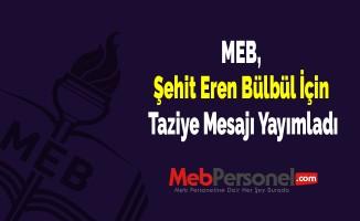 MEB, Şehit Eren Bülbül İçin Taziye Mesajı Yayımladı