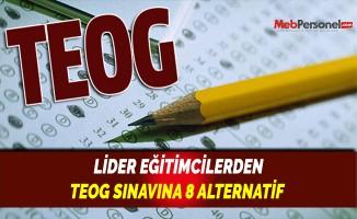 LİDER EĞİTİMCİLERDEN TEOG SINAVINA 8 ALTERNATİF