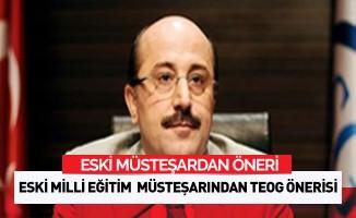 Milli Eğitim eski Müsteşarından TEOG önerisi