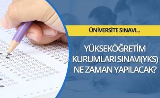 2017 - 2018 Yüksek Öğretim Kurumları Sınavı (YKS) kesin ne zaman olacak?