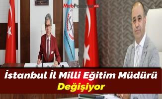 İstanbul İl Milli Eğitim Müdürü Değişiyor