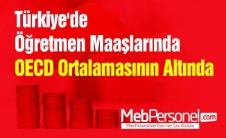Türkiye'de Öğretmen Maaşlarında OECD Ortalamasının Altında