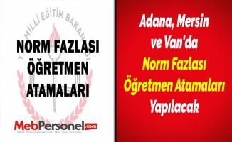Adana, Mersin ve Van'da Norm Fazlası Öğretmen Atamaları Yapılacak