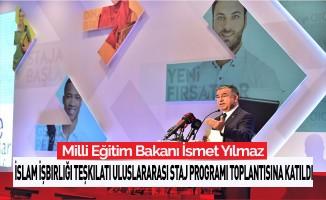 Bakan Yılmaz, İslam İşbirliği Teşkilatı Uluslararası Staj Programı'nın tanıtım toplantısına katıldı