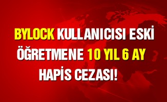 'ByLock' kullanıcısı eski öğretmene hapis cezası