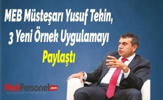 MEB Müsteşarı Yusuf Tekin, 3 Yeni Örnek Uygulamayı Paylaştı