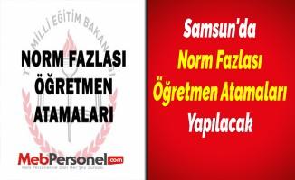 Samsun'da Norm Fazlası Öğretmen Atamaları Yapılacak
