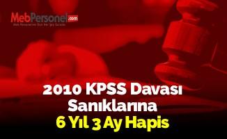 2010 KPSS Davası Sanıklarına 6 Yıl 3 Ay Hapis