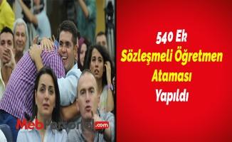 540 Ek Sözleşmeli Öğretmen Ataması Yapıldı