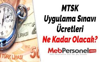 MTSK Uygulama Sınavı Ücretleri Ne Kadar Olacak?
