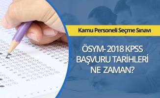 2018 ÖSYM KPSS sınavı başvuru tarihleri ne zaman başlayacak?