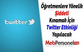 Öğretmenlere Yönelik Şiddeti Kınamak İçin Twitter Etkinliği Yapılacak