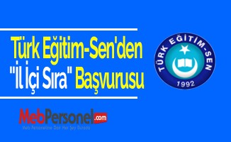 Türk Eğitim-Sen'den ''İl İçi Sıra'' Başvurusu