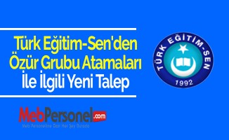 Türk Eğitim-Sen'den Özür Grubu Atamaları İle İlgili Yeni Talep