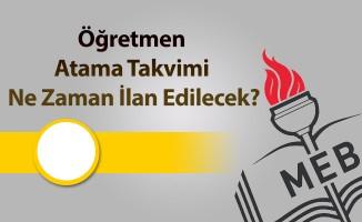 Öğretmen Atama Takvimi Ne Zaman İlan Edilecek?