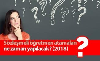 Sözleşmeli öğretmen atamaları ne zaman yapılacak? (2018)