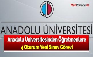 Anadolu Üniversitesinden Öğretmenlere 4 Oturum Yeni Sınav Görevi