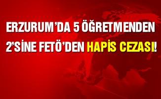 Erzurum'da 5 öğretmenden 2'sine FETÖ'den hapis