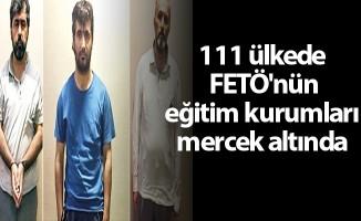 111 ülkede FETÖ'nün eğitim kurumları mercek altında