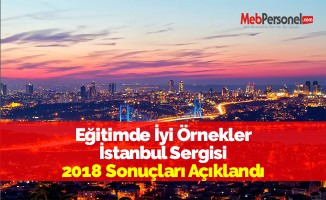 Eğitimde İyi Örnekler İstanbul Sergisi 2018 Sonuçları Açıklandı