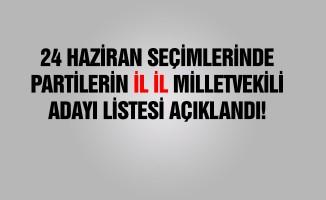 24 Haziran Milletvekili Kesin Listeleri(Ak Parti-CHP-MHP-İYİ)