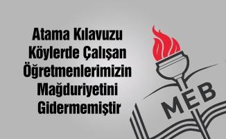 Atama Kılavuzu Köylerde Çalışan Öğretmenlerimizin Mağduriyetini Gidermemiştir