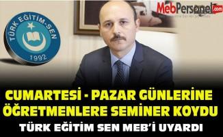 TÜRK EĞİTİM SEN'DEN MEB'E SEMİNER UYARISI!