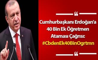 Cumhurbaşkanı Erdoğan'a 40 Bin Ek Öğretmen Ataması Çağrısı: #CbdenEk40BinOgrtmn