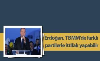Erdoğan, TBMM'de farklı partilerle ittifak yapabilir