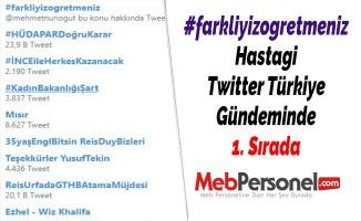 #farkliyizogretmeniz Hastagi Twitter Türkiye Gündeminde 1. Sırada