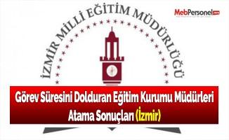 Görev Süresini Dolduran Eğitim Kurumu Müdürleri Atama Sonuçları (İzmir)