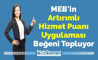 MEB'in ''Artırımlı Hizmet Puanı Uygulaması'' Beğeni Topluyor