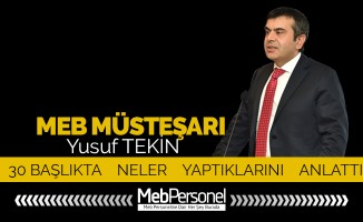 MEB Müsteşarı 30 başlıkta neler yaptıkları anlattı
