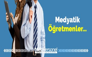 Medyatik Öğretmenler…