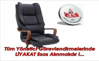 Tüm Yönetici Görevlendirmelerinde Liyakat Esas Alınmalıdır