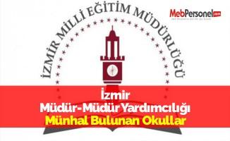 İzmir Müdür-Müdür Yardımcılığı Münhal Bulunan Okullar