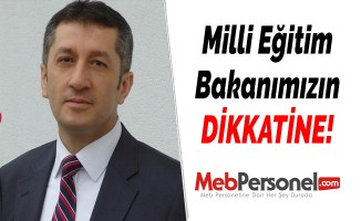 Milli Eğitim Bakanımızın DİKKATİNE!