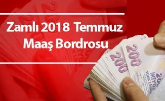 Zamlı 2018  Temmuz Maaş Bordrosu-Maaş Tutarları