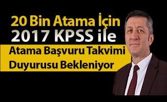 20 bin ek atama için 2017 KPSS ile atama takvimi duyurusu bekleniyor