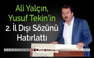 Ali Yalçın, Yusuf Tekin'in 2. İl Dışı Sözünü Hatırlattı
