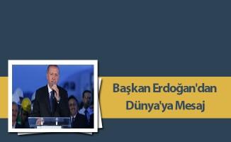 Başkan Erdoğan'dan Dünya'ya Mesaj