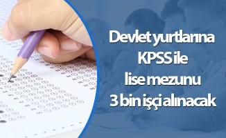 Devlet yurtlarına KPSS ile lise mezunu 3 bin işçi alınacak