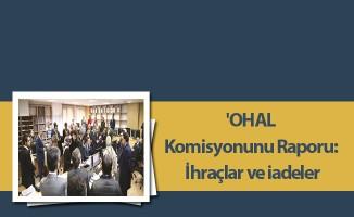 'OHAL Komisyonunu Raporu: İhraçlar ve iadeler