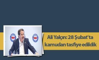 Ali Yalçın: 28 Şubat'ta kamudan tasfiye edildik