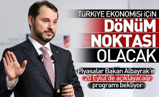 BAKAN ALBAYRAK 20 EYLÜL'DE ORTA VADELİ PROGRAMI AÇIKLAYACAK