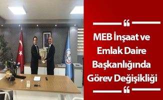 MEB İnşaat ve Emlak Daire Başkanlığında Görev Değişikliği