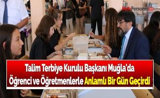 Talim Terbiye Kurulu Başkanı Muğla'da Öğrenci ve Öğretmenlerle Anlamlı Bir Gün Geçirdi