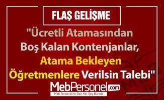 """""""Ücretli Atamasından Boş Kalan Kontenjanlar, Atama Bekleyen Öğretmenlere Verilsin Talebi"""""""